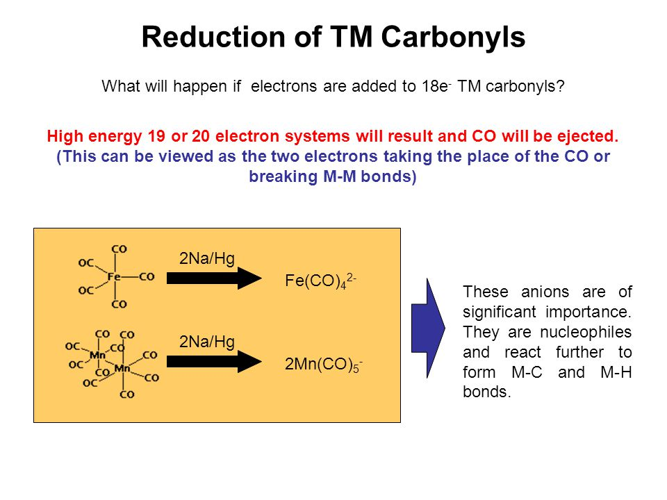 Reduction of TM Carbonyls