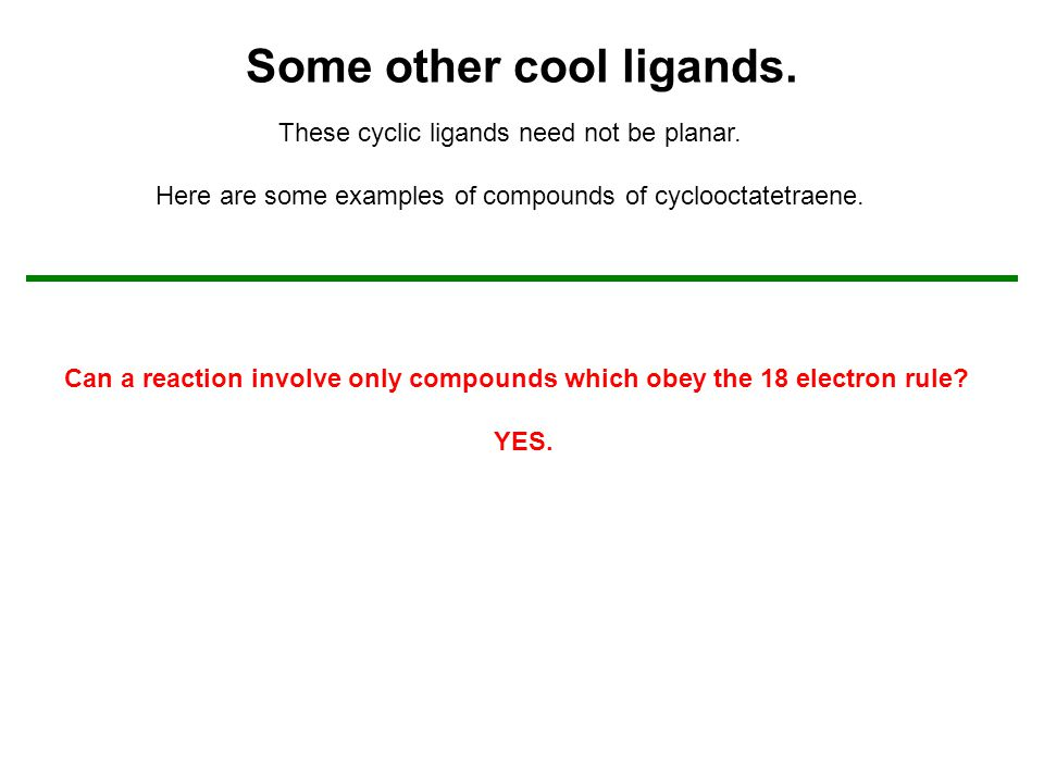 Some other cool ligands.