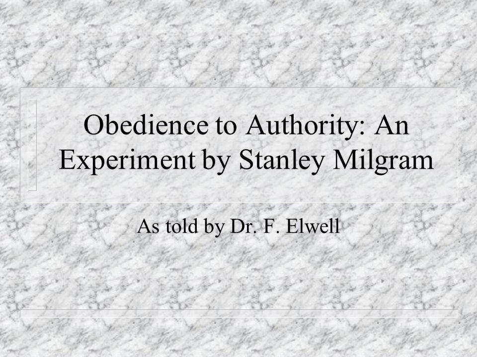 Obedience to Authority: An Experiment by Stanley Milgram