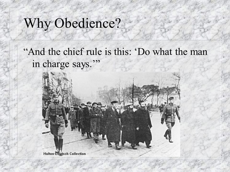 Why Obedience And the chief rule is this: 'Do what the man in charge says.'