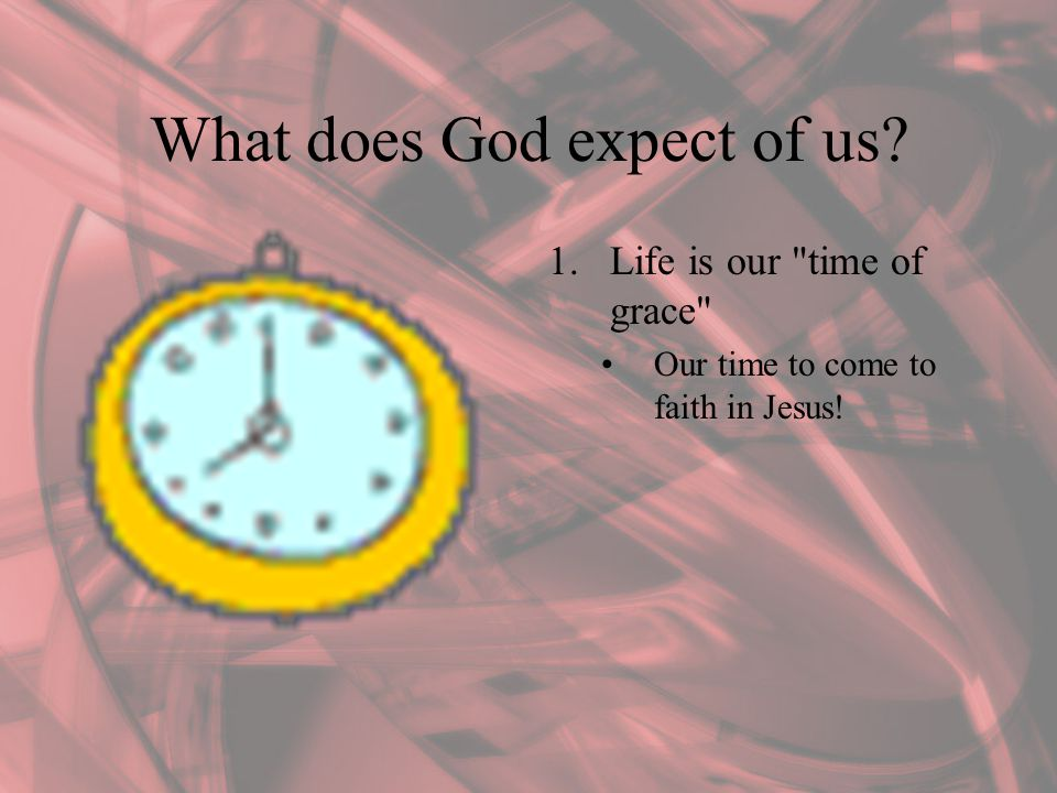 What does God expect of us