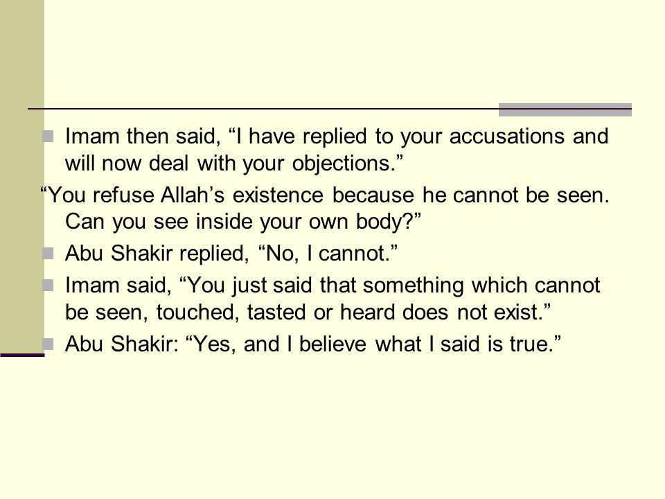 Imam then said, I have replied to your accusations and will now deal with your objections.