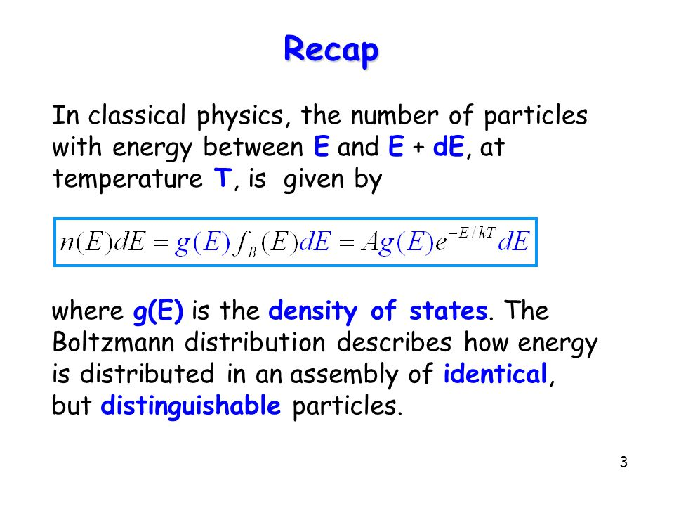 Recap In classical physics, the number of particles