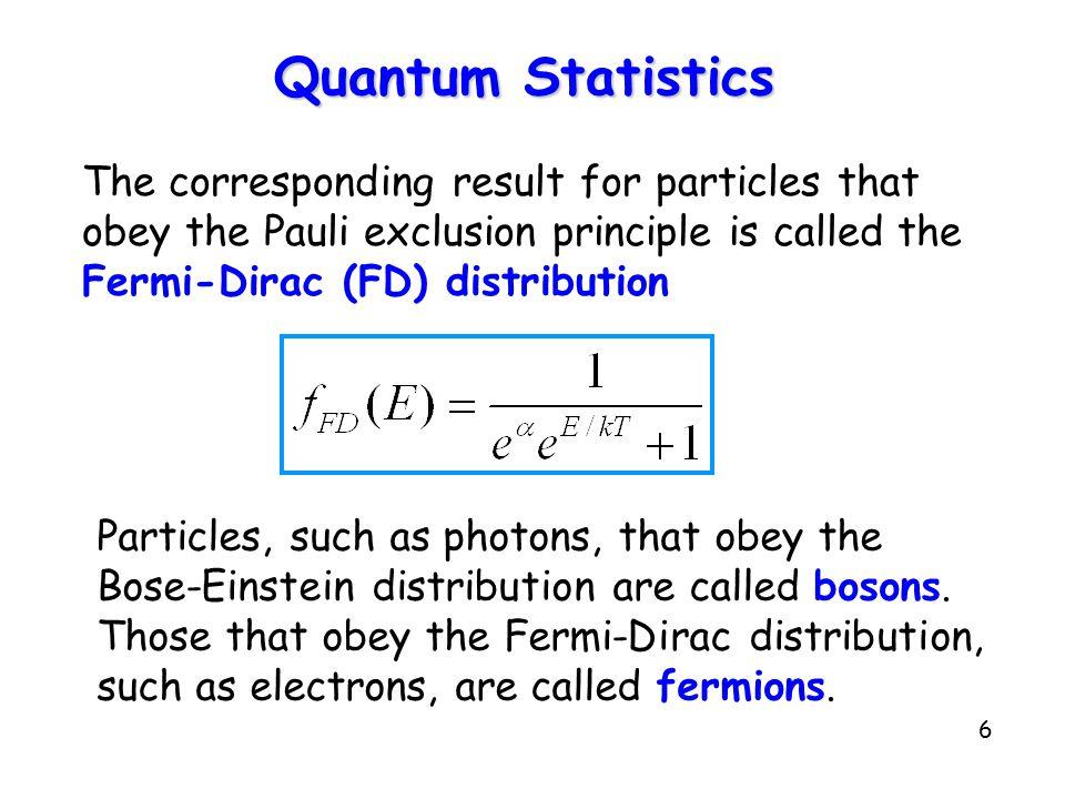 Quantum Statistics The corresponding result for particles that
