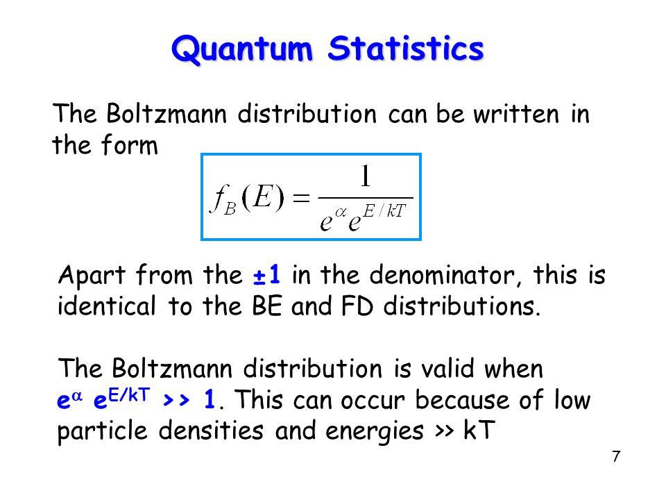 Quantum Statistics The Boltzmann distribution can be written in