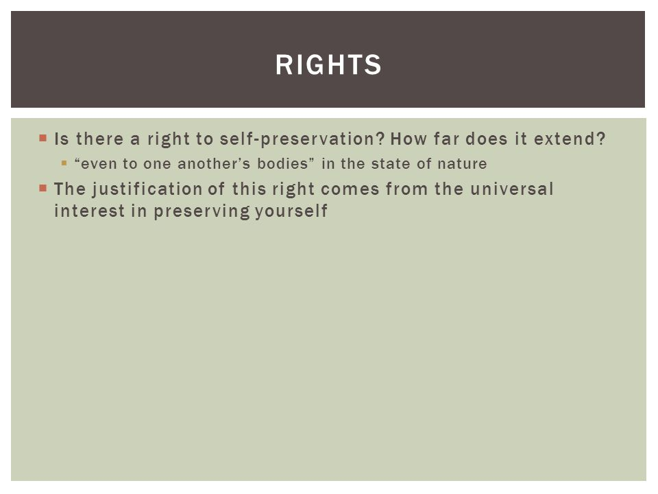 Rights Is there a right to self-preservation How far does it extend