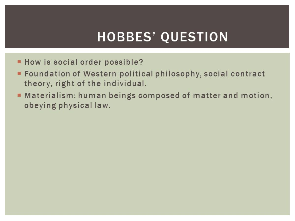 Hobbes' question How is social order possible