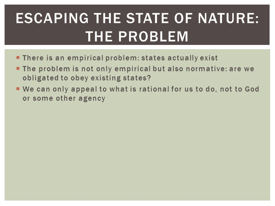 Escaping the state of nature: the problem
