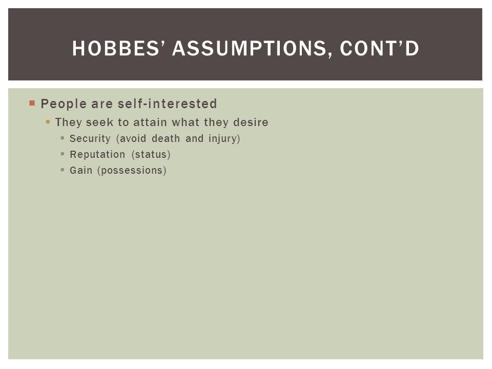 Hobbes' assumptions, cont'd