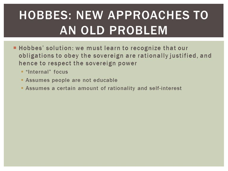 Hobbes: New Approaches to an Old Problem