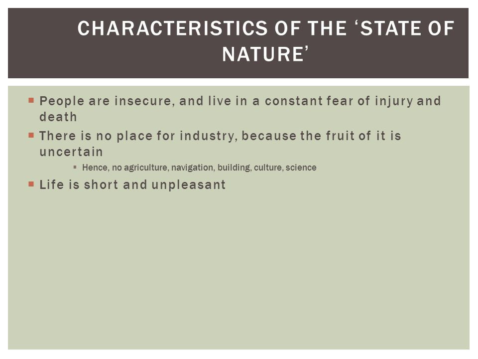 Characteristics of the 'state of nature'