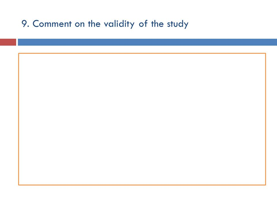9. Comment on the validity of the study