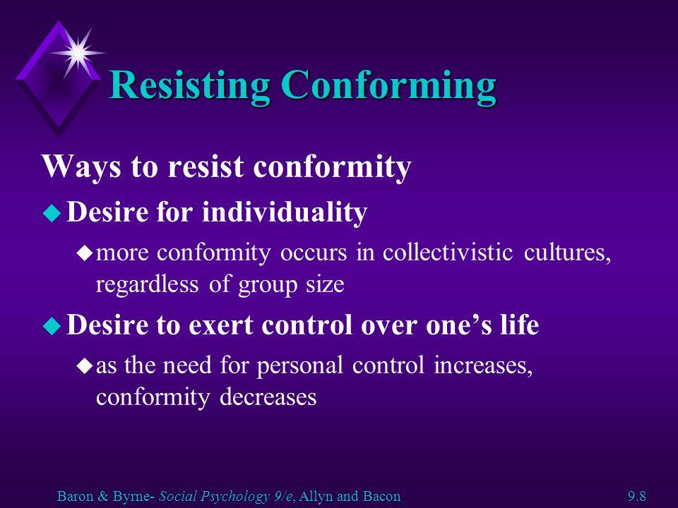 Resisting Conforming Ways to resist conformity