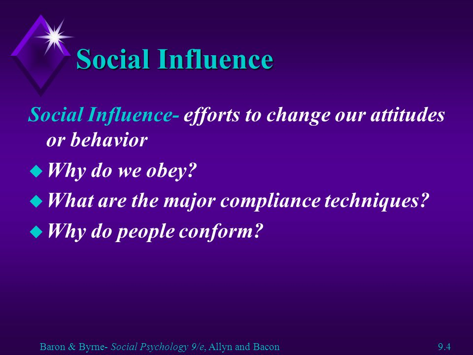 Social Influence Social Influence- efforts to change our attitudes or behavior. Why do we obey What are the major compliance techniques