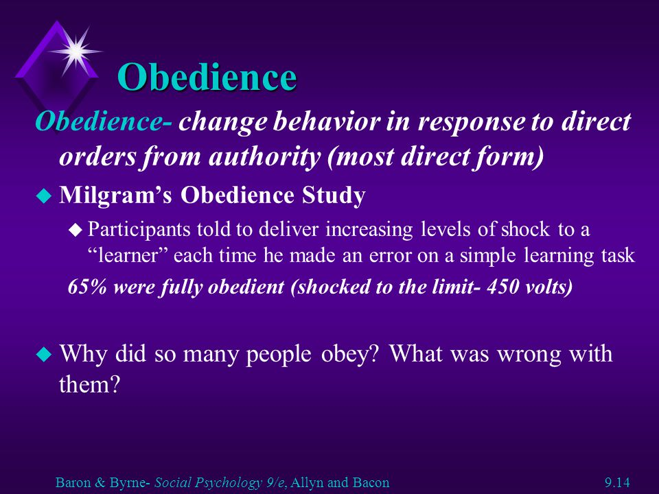 Obedience Obedience- change behavior in response to direct orders from authority (most direct form)
