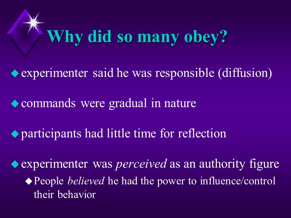 Why did so many obey experimenter said he was responsible (diffusion)