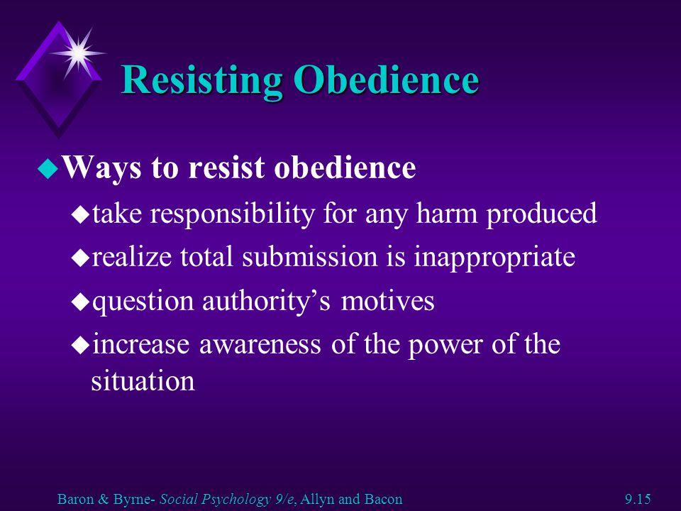 Resisting Obedience Ways to resist obedience