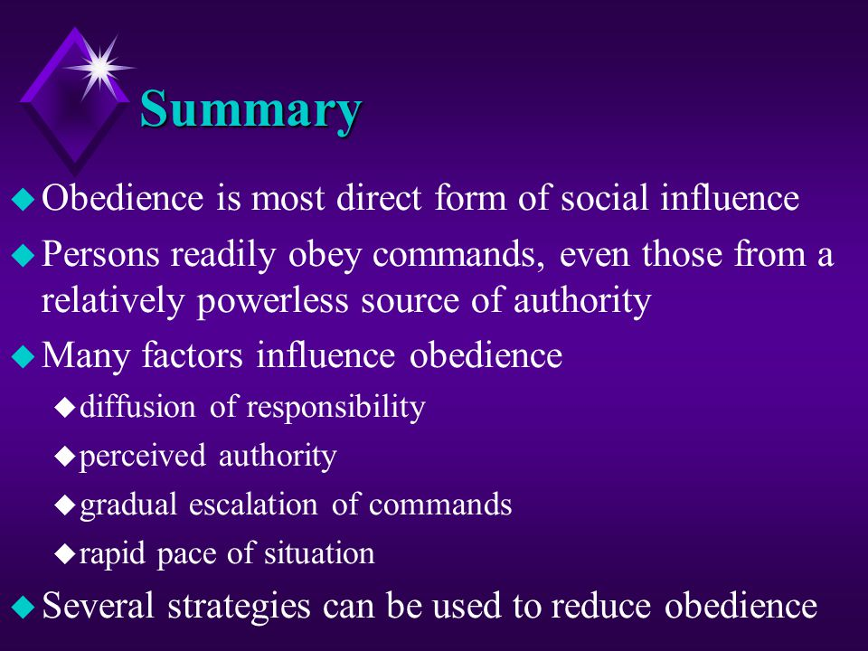 Summary Obedience is most direct form of social influence