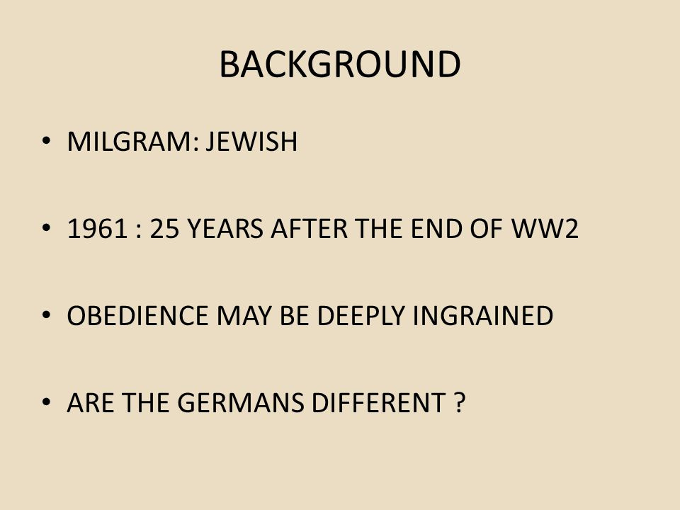 BACKGROUND MILGRAM: JEWISH 1961 : 25 YEARS AFTER THE END OF WW2