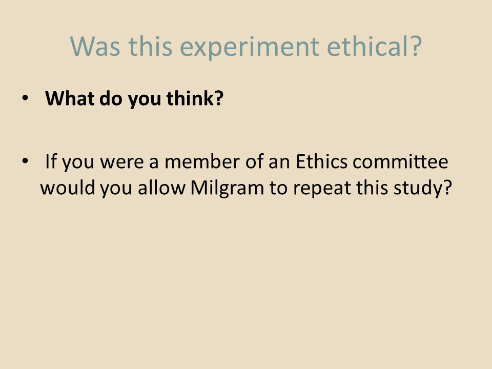 Was this experiment ethical