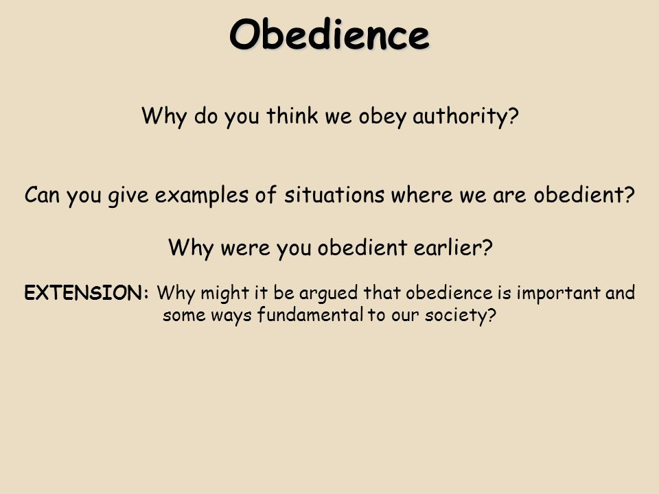 Obedience Why do you think we obey authority