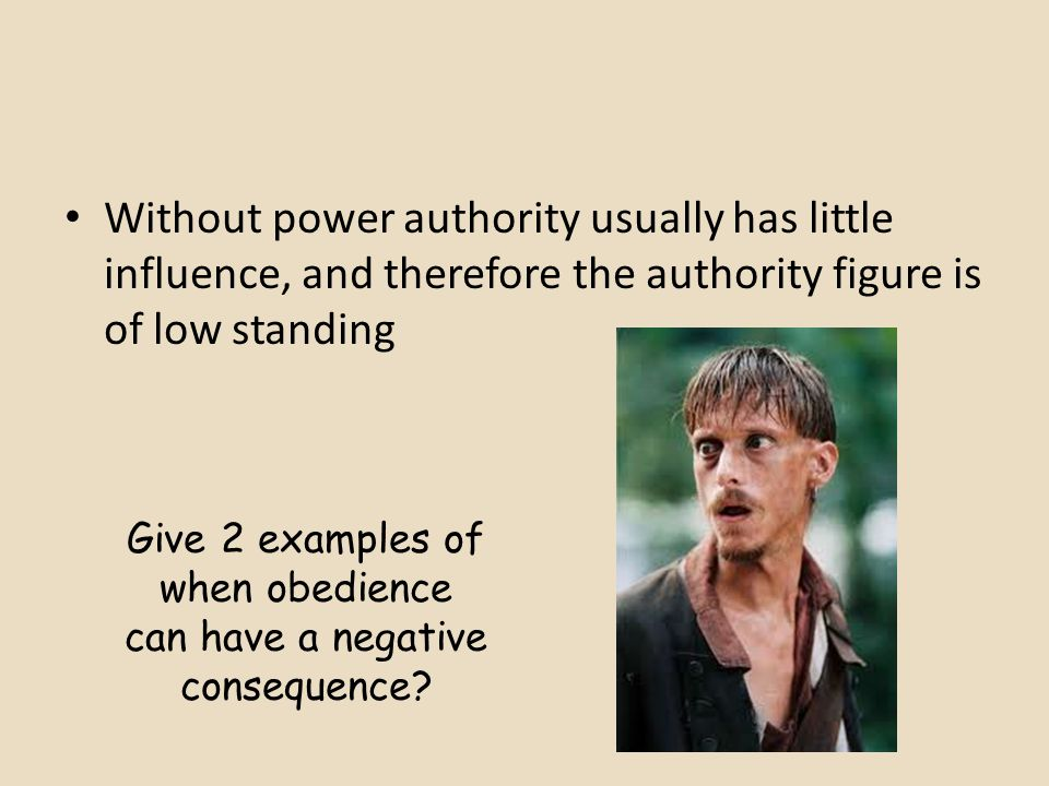 Give 2 examples of when obedience can have a negative consequence