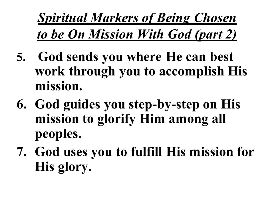 Spiritual Markers of Being Chosen to be On Mission With God (part 2)