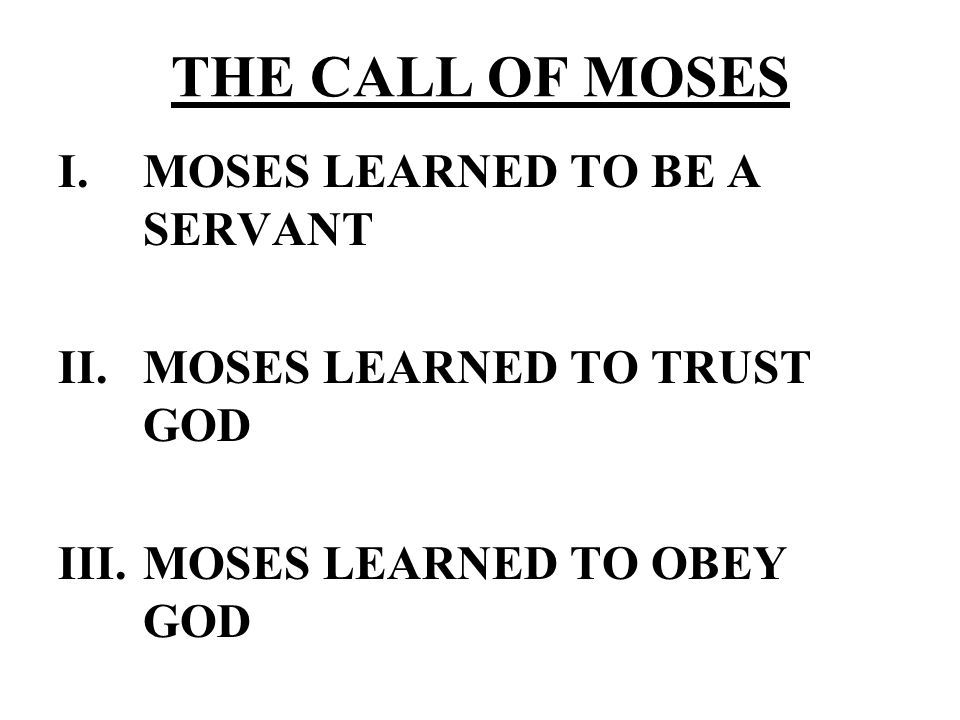 THE CALL OF MOSES MOSES LEARNED TO BE A SERVANT