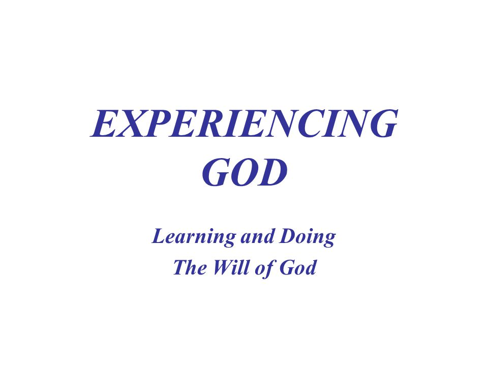 Learning and Doing The Will of God
