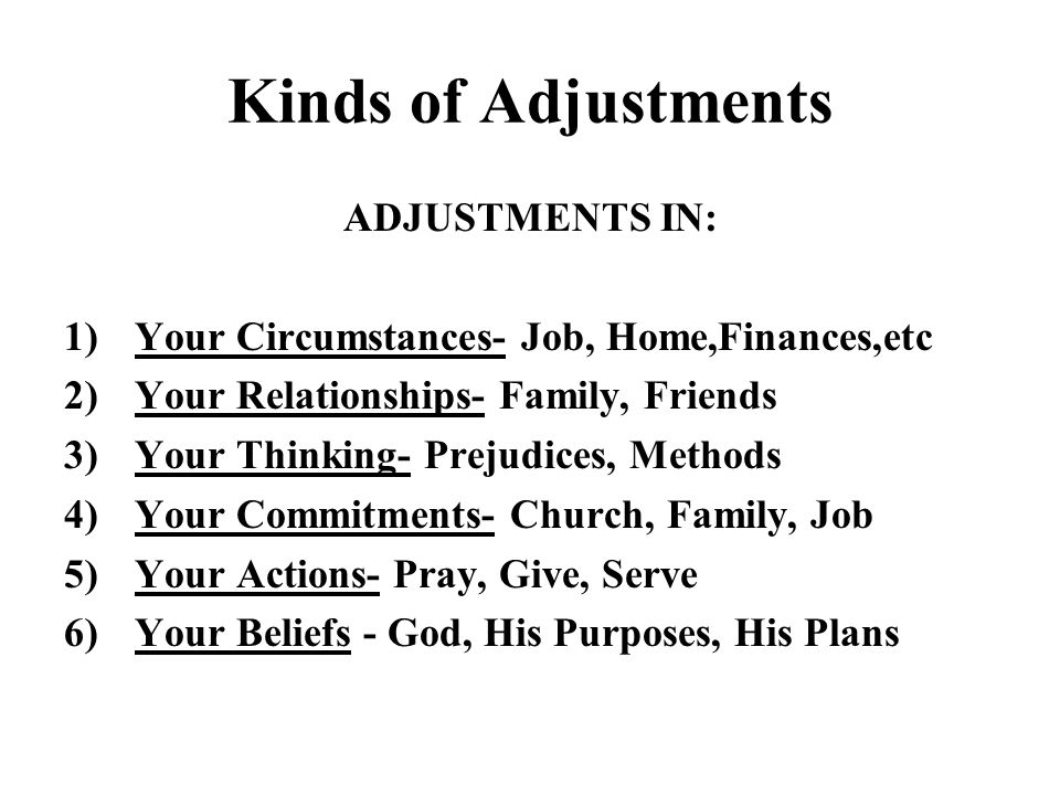Kinds of Adjustments ADJUSTMENTS IN: