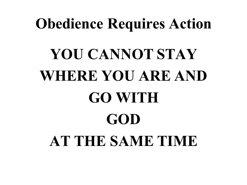 Obedience Requires Action