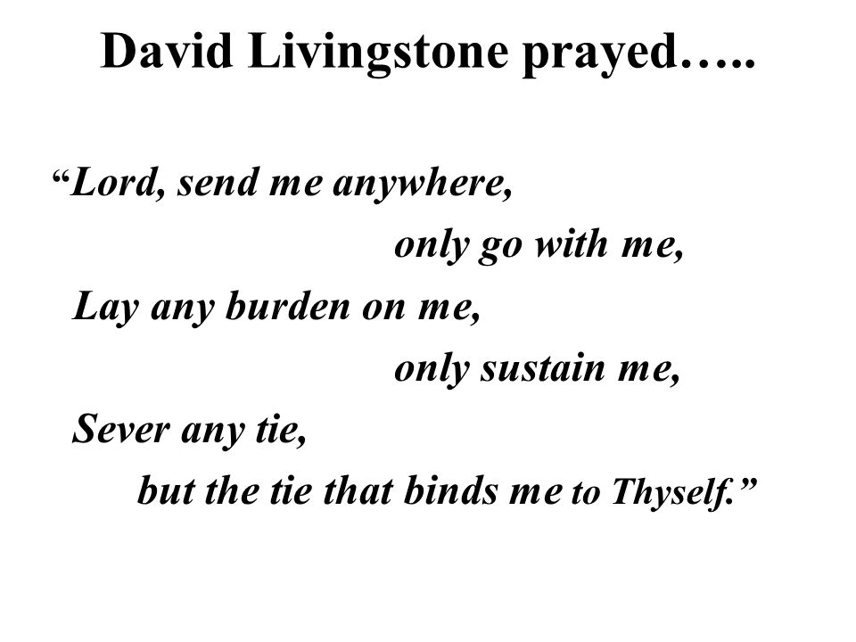 David Livingstone prayed…..