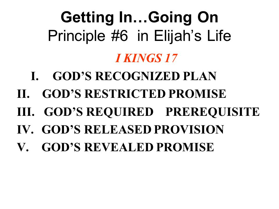 Getting In…Going On Principle #6 in Elijah's Life