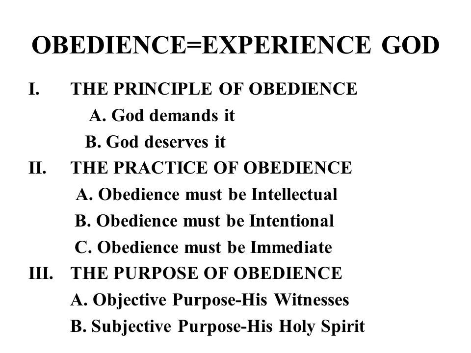 OBEDIENCE=EXPERIENCE GOD