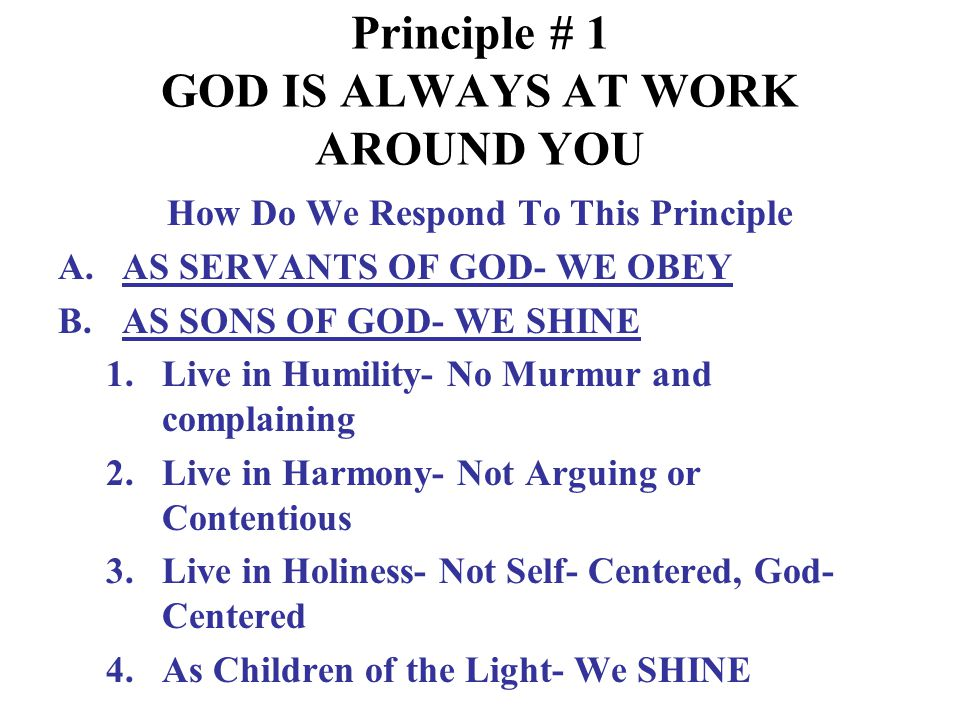 Principle # 1 GOD IS ALWAYS AT WORK AROUND YOU