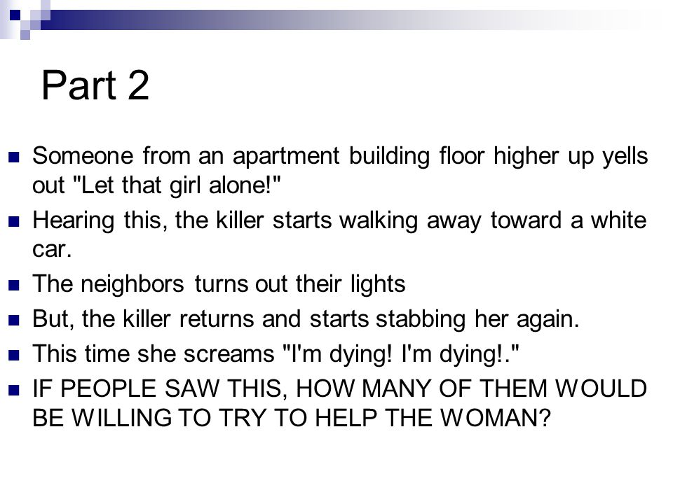 Part 2 Someone from an apartment building floor higher up yells out Let that girl alone!