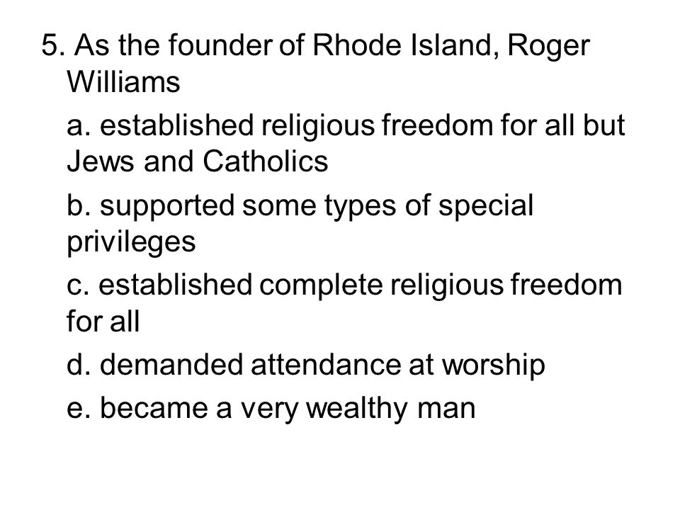 5. As the founder of Rhode Island, Roger Williams