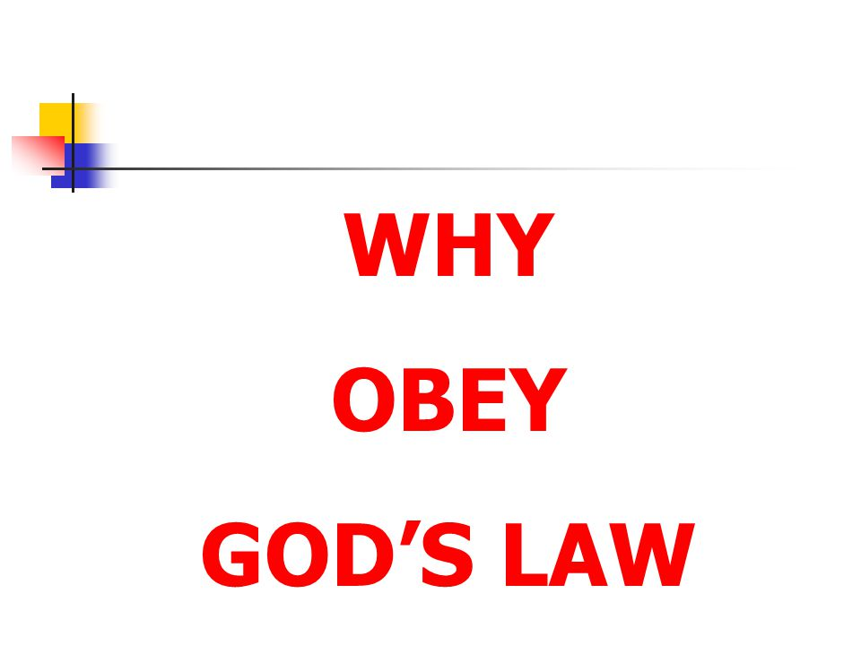 WHY OBEY. GOD'S LAW.