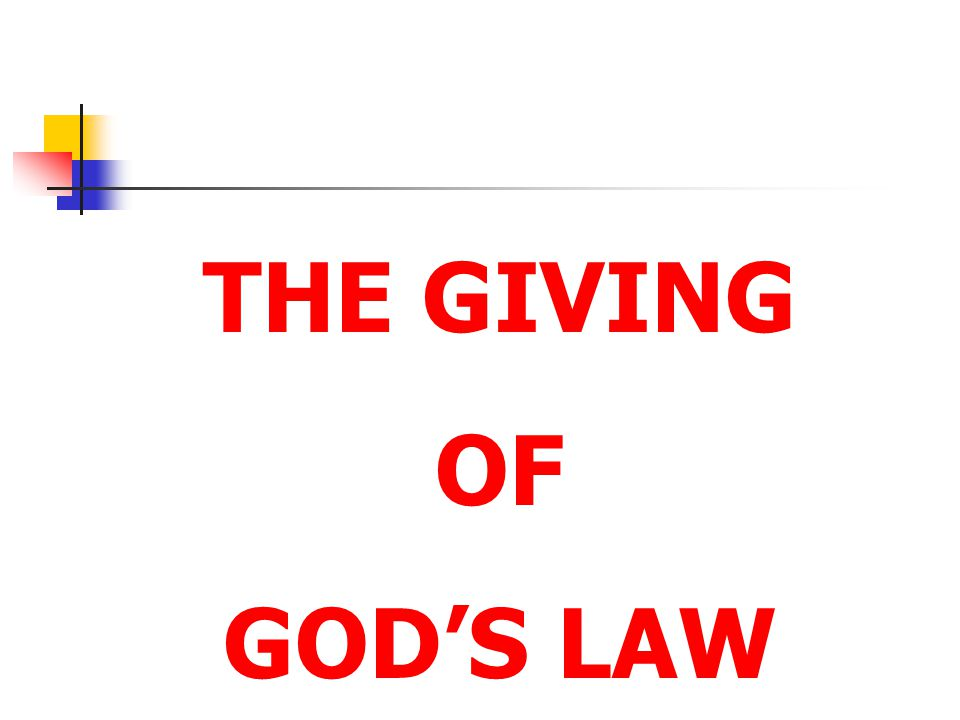 THE GIVING OF. GOD'S LAW.