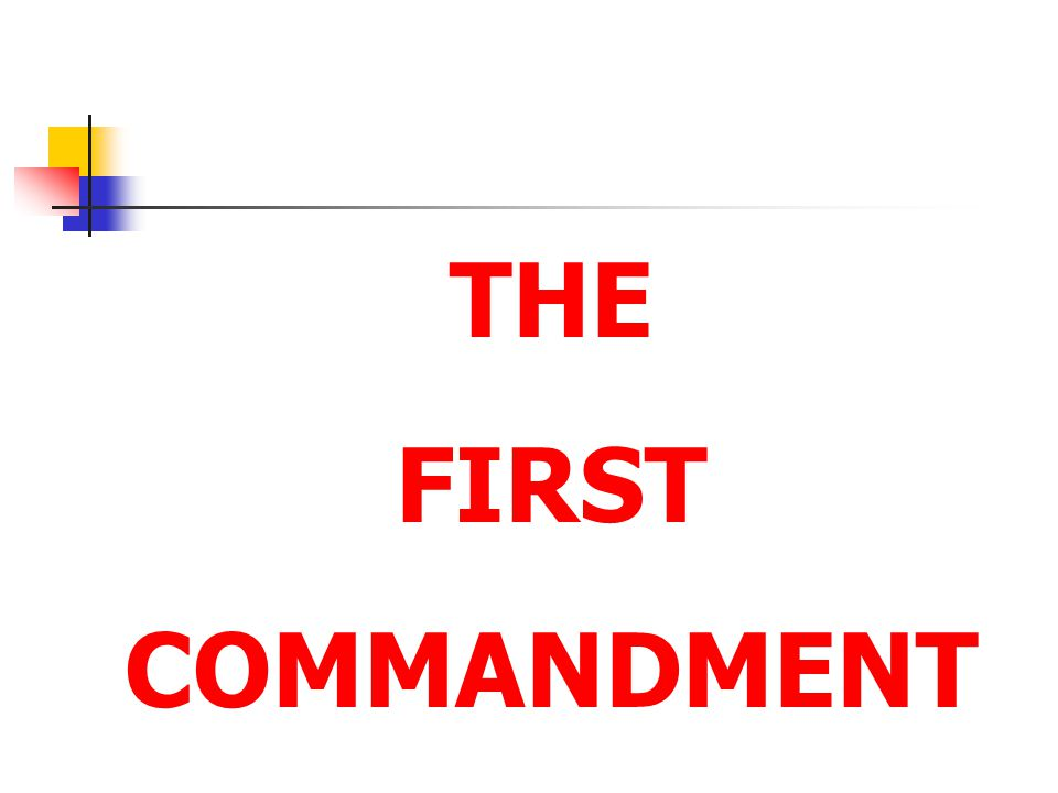 THE FIRST. COMMANDMENT.