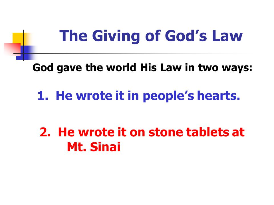 The Giving of God's Law 1. He wrote it in people's hearts.
