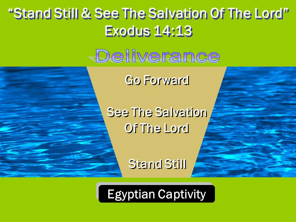 Stand Still & See The Salvation Of The Lord Exodus 14:13