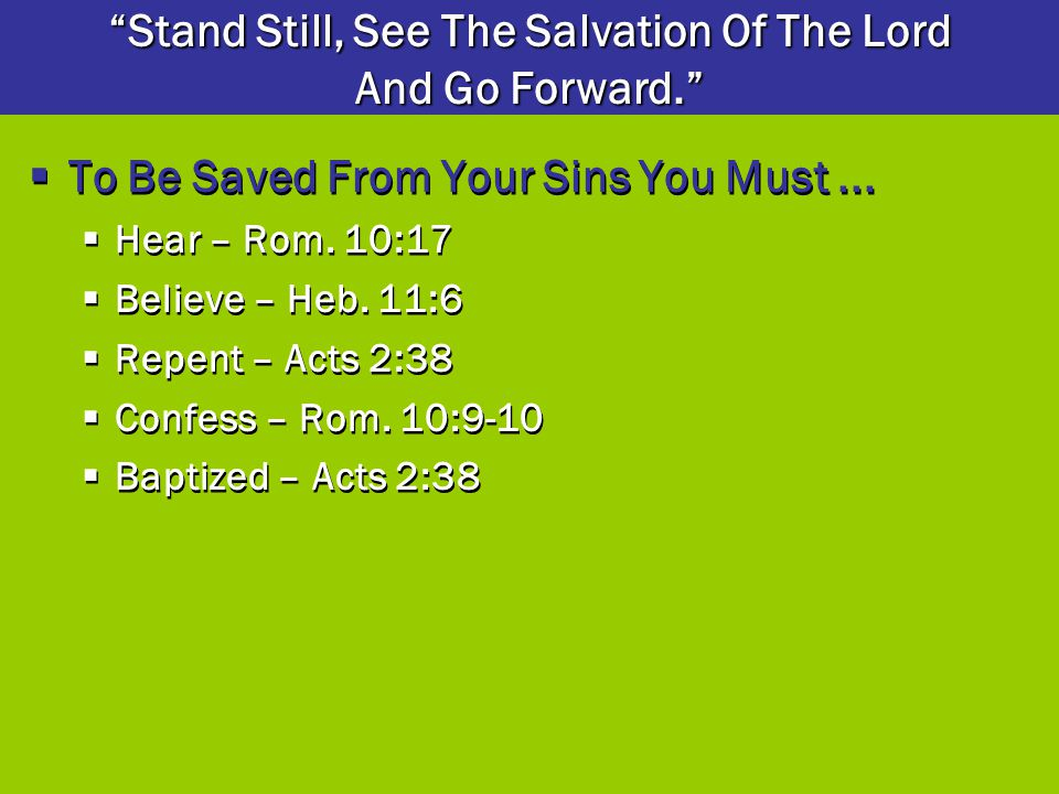 Stand Still, See The Salvation Of The Lord And Go Forward.