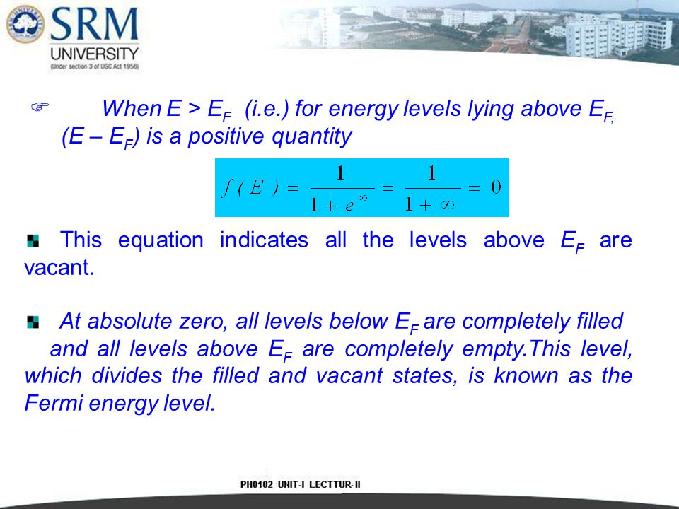 When E > EF (i.e.) for energy levels lying above EF,