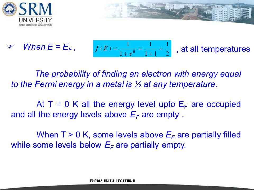 When E = EF , , at all temperatures.