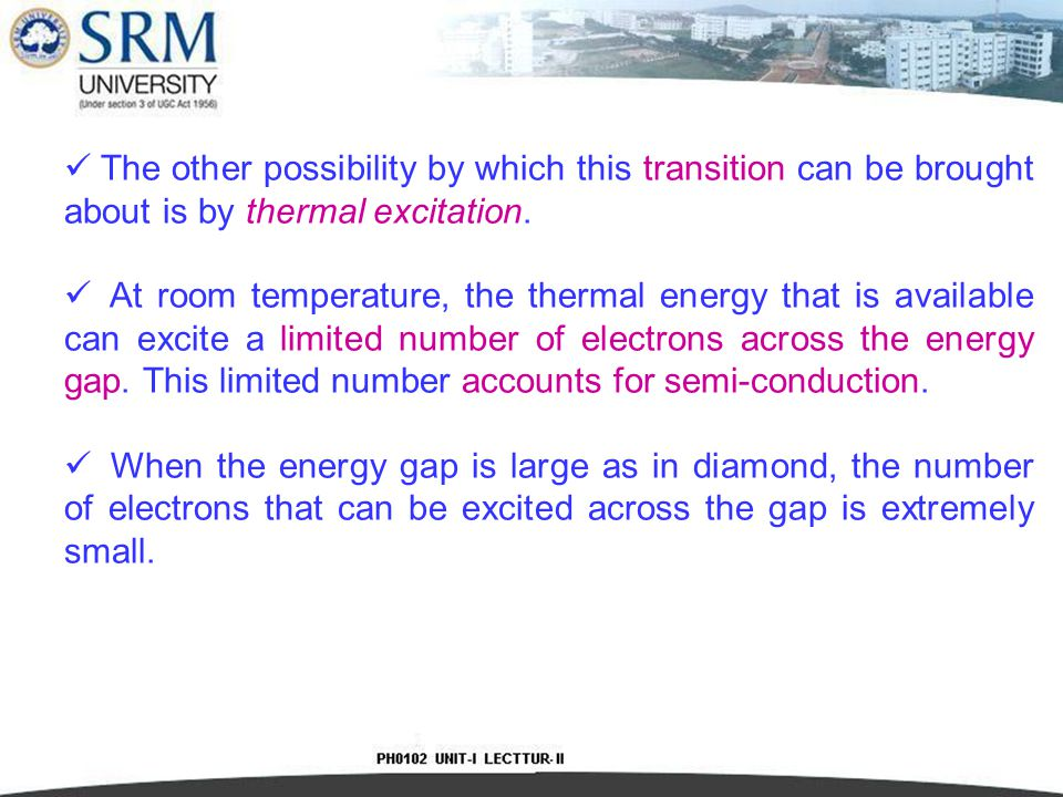 The other possibility by which this transition can be brought about is by thermal excitation.