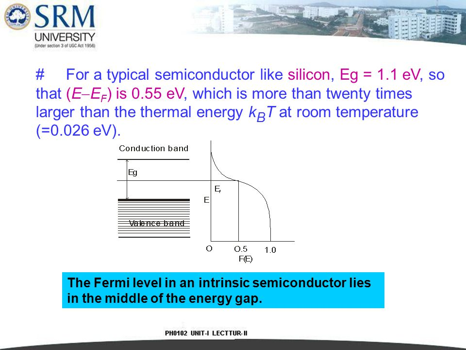 For a typical semiconductor like silicon, Eg = 1