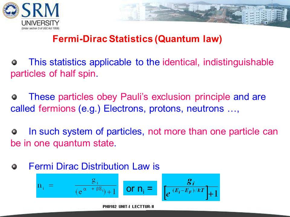 Fermi-Dirac Statistics (Quantum law)