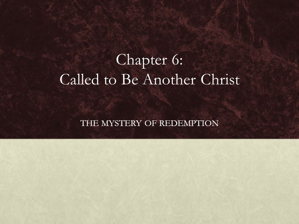 Chapter 6: Called to Be Another Christ