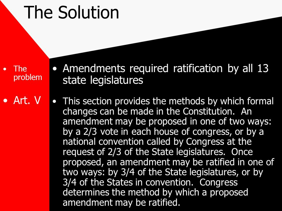 The Solution Amendments required ratification by all 13 state legislatures.
